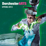 Dorchester Arts Spring Brochure Cover 2013
